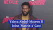 'Matrix 4' Brings Yahya Abdul-Mateen II Into The Mix