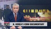 North Korea airs documentary showing N. Korea's ICBM development