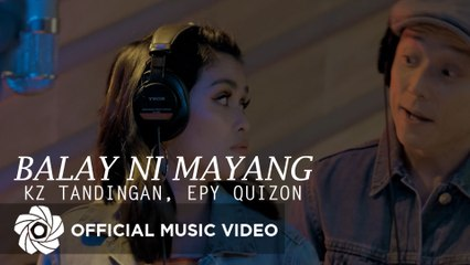 "KZ Tandingan x Epy Quizon - Balay Ni Mayang From ""The Art Of Ligaw"" (Music Video)"