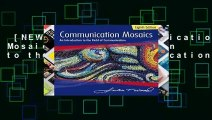 [NEW RELEASES]  Communication Mosaics  An Introduction to the Field of Communication