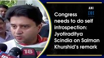 Congress needs to do introspection: Jyotiraditya Scindia on Salman Khurshid's remark
