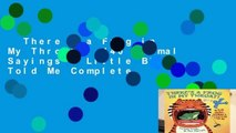 There s a Frog in My Throat!: 440 Animal Sayings a Little Bird Told Me Complete