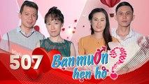 BẠN MUỐN HẸN HÒ #507 UNCUT - Chàng Việt kiều hào hoa đối đáp SONG NGỮ chinh phục tiểu thư Cần Thơ