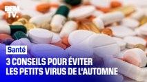 3 conseils pour éviter les petits virus de l'automne