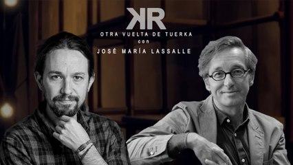 Otra Vuelta de Tuerka - Pablo Iglesias con José Mª Lasalle