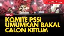 Komite Pemilihan PSSI Umumkan Bakal Calon Ketum PSSI yang Lolos Verifikasi
