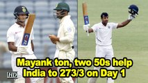 Pune Test: Mayank ton, two 50s help India to 273/3 on Day 1