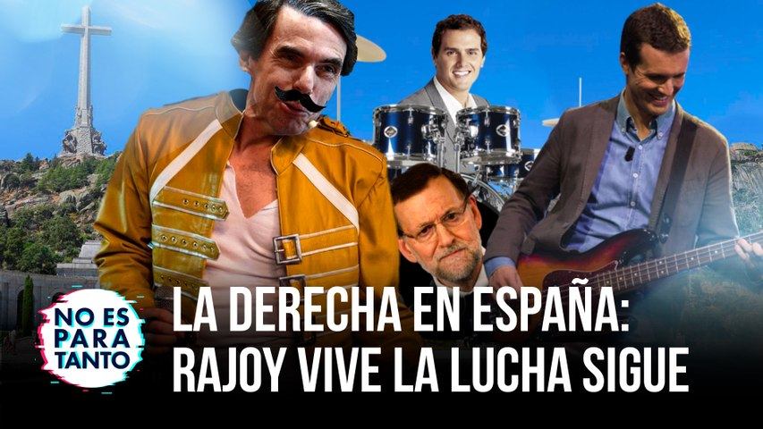 No Es Para Tanto T2x02: La derecha en España: Rajoy vive la lucha sigue