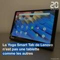 La tablette Yoga Smart Tab de Lenovo se plie en quatre