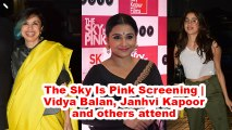The Sky Is Pink Screening | Vidya Balan, Janhvi Kapoor and others attend
