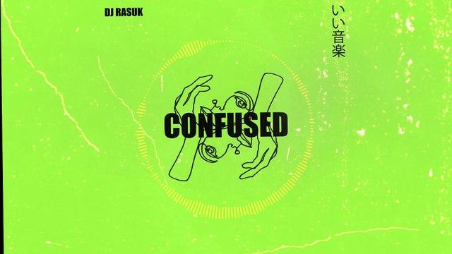 Dj Rasuk - Confused