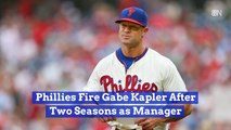 The Philadelphia Phillies Fire Gabe Kapler