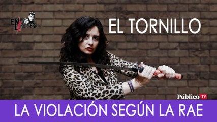 El Tornillo y la definición de violación de la RAE - En la Frontera, 10 de octubre de 2019