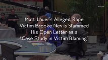 "Matt Lauer's Alleged Rape Victim Brooke Nevils Slammed His Open Letter as a ""Case Study in Victim Blaming"""