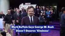 Mark Ruffalo Definitely Does Not Like George W Bush