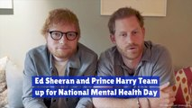 Ed Sheeran And Prince Harry Take Mental Health Seriously