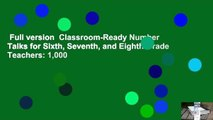 Full version  Classroom-Ready Number Talks for Sixth, Seventh, and Eighth Grade Teachers: 1,000