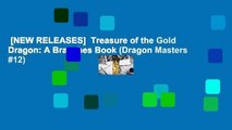 [NEW RELEASES]  Treasure of the Gold Dragon: A Branches Book (Dragon Masters #12)
