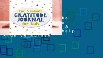 [BEST SELLING]  The 5 Minute Gratitude Journal For Kids: A daily journal to help kids celebrate