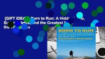 [GIFT IDEAS] Born to Run: A Hidden Tribe, Superathletes, and the Greatest Race the World Has