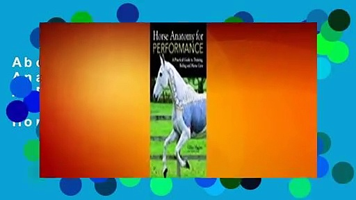 About For Books  Horse Anatomy for Performance: A Practical Guide to Training, Riding and Horse