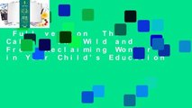 Full version  The Call of the Wild and Free: Reclaiming Wonder in Your Child's Education