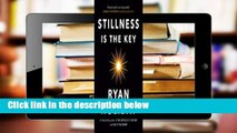 [BEST SELLING]  Stillness Is the Key