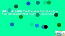 [BEST SELLING]  The Pout-pout Fish (Pout-Pout Fish Adventure) (Pout-Pout Fish Adventures)