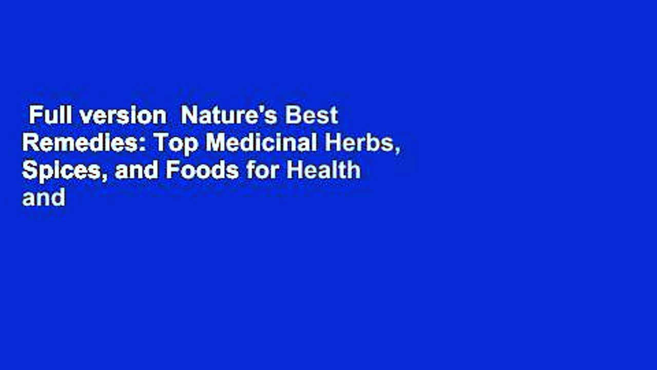 Full version  Nature's Best Remedies: Top Medicinal Herbs, Spices, and Foods for Health and