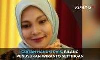 """Cuitan Hanum Rais, """"Penusukan Wiranto Settingan"""""""
