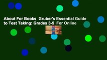 About For Books  Gruber's Essential Guide to Test Taking: Grades 3-5  For Online