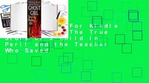 Any Format For Kindle  Ghost Girl: The True Story of a Child in Peril and the Teacher Who Saved