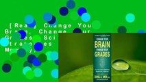 [Read] Change Your Brain, Change Your Grades: Science-Based Strategies to Boost Memory,