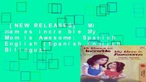 [NEW RELEASES]  Mi mam es incre ble My Mom is Awesome: Spanish English (Spanish English Bilingual
