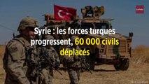 Syrie : les forces turques progressent, 60 000 civils déplacés