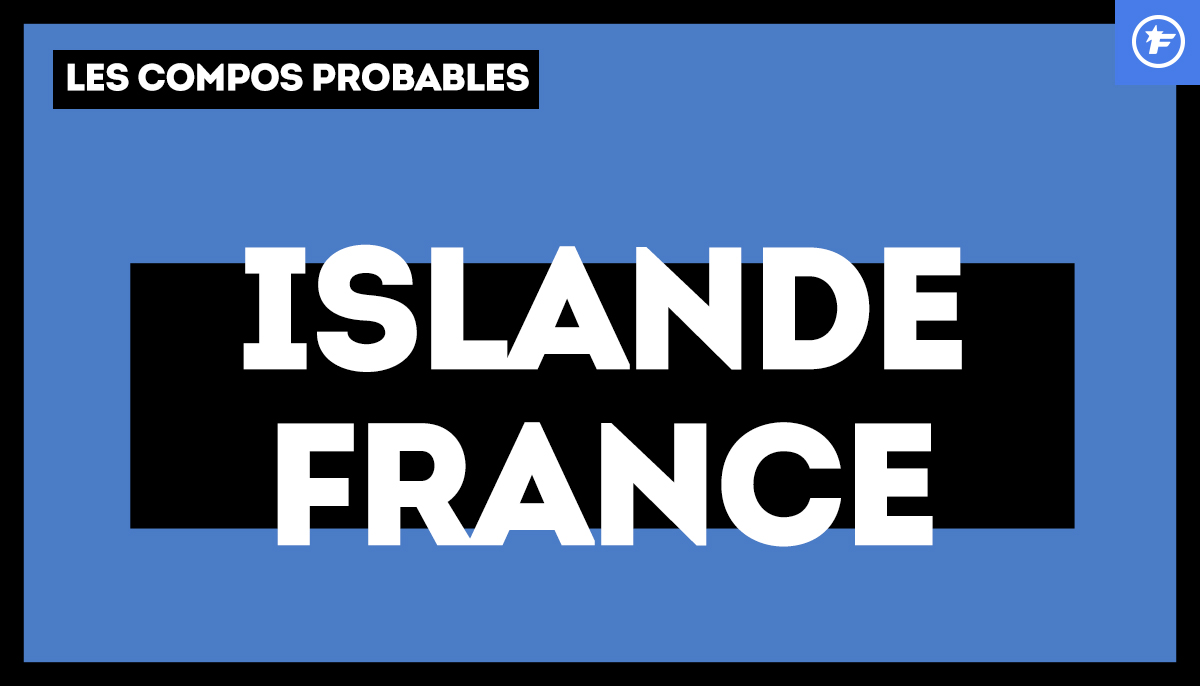 Islande - France : les compositions probables