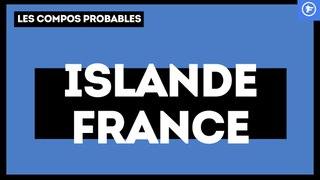Islande - France : les compositions probables