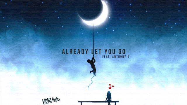 Vigiland - Already Let You Go‬‬‬