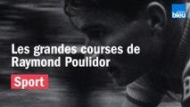 Les grandes courses de Raymond Poulidor