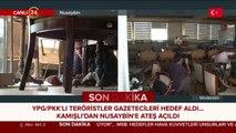 #SONDAKİKA Nusaybin'de basın mensuplarına keskin nişancı ateşi