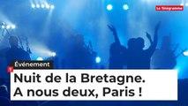 Nuit de la Bretagne. A nous deux, Paris !