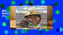 [BEST SELLING]  Who Was Roberto Clemente? (Who Was...? (Paperback))