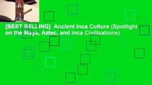 [BEST SELLING]  Ancient Inca Culture (Spotlight on the Maya, Aztec, and Inca Civilizations)