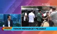 [DIALOG] Waspada Teror Pasca Penyerangan Wiranto, Pejabat Jadi Target Teror