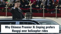 Why Xi Jinping prefers Hongqi over helicopter
