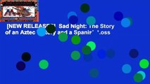 [NEW RELEASES]  Sad Night: The Story of an Aztec Victory and a Spanish Loss