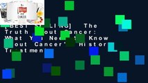 [BEST SELLING]  The Truth about Cancer: What You Need to Know about Cancer's History, Treatment,