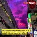 Fenomena langit ungu gemparkan penduduk Jepun