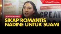 Begini Sikap Romantis Nadine Chandrawinata untuk Dimas Anggara