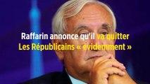 Raffarin annonce qu'il va quitter Les Républicains « évidemment »